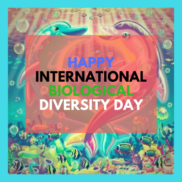 Happy International Biological Diversity Day